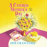 A Catered Mother's Day - Isis Crawford