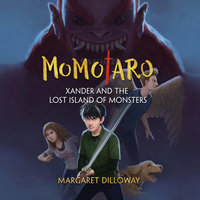 Momotaro Xander and the Lost Island of Monsters - Margaret Dilloway