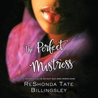 The Perfect Mistress - ReShonda Tate Billingsley