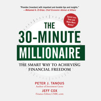 The 30-Minute Millionaire - The Smart Way to Achieving Financial Freedom - Peter J. Tanous