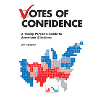 Votes of Confidence - A Young Person's Guide to American Elections - Jeff Fleischer
