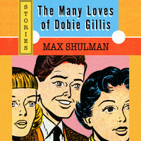 The Many Loves of Dobie Gillis - Max Shulman