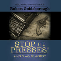 Stop the Presses! - Robert Goldsborough
