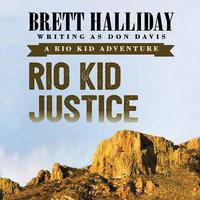 Rio Kid Justice - Brett Halliday