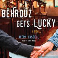 Behrouz Gets Lucky - Avery Cassell