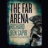 The Far Arena - Richard Ben Sapir