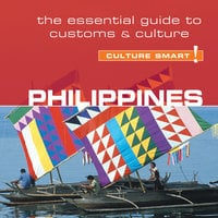 Philippines - Culture Smart! - The Essential Guide to Customs and Culture - Graham Colin-Jones