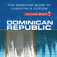 Dominican Republic - Culture Smart! - The Essential Guide to Customs and Culture - Ginnie Bedggood