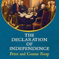 The Declaration of Independence - Peter Roop
