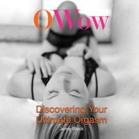 O Wow - Discovering Your Ultimate Orgasm - Jenny Block
