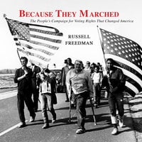 Because They Marched - Russell Freedman