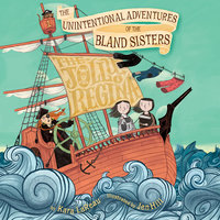 Jolly Regina, The: The Unintentional Adventures of the Bland Sisters - Kara LaReau