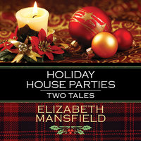 Holiday House Parties - Two Tales - Elizabeth Mansfield
