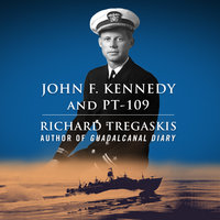 John F. Kennedy and PT-109 - Richard Tregaskis