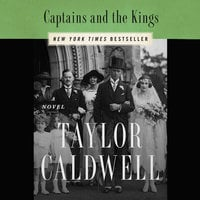 Captains and the Kings - The Story of an American Dynasty - Taylor Caldwell