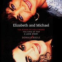 Elizabeth and Michael - The Queen of Hollywood and The King of Pop - A Love Story - Donald Bogle
