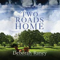 Two Roads Home - Deborah Raney