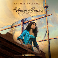 The Voyage of Promise - Kay Marshall Strom
