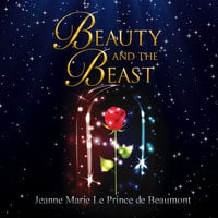 Beauty and the Beast - Jeanne-Marie Leprince deBeaumont