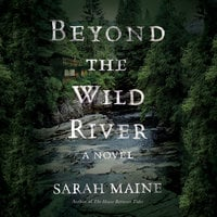 Beyond the Wild River - Sarah Maine