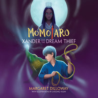 Momotaro Xander and the Dream Thief - Margaret Dilloway