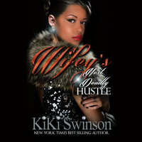 Wifey's Next Deadly Hustle - KiKi Swinson