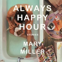Always Happy Hour - Mary Miller