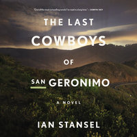The Last Cowboys of San Geronimo - Ian Stansel