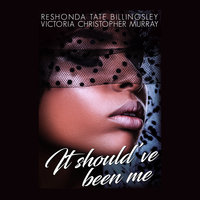 It Should've Been Me - ReShonda Tate Billingsley