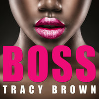 Boss - Tracy Brown