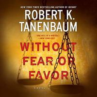Without Fear or Favor - Robert K. Tanenbaum