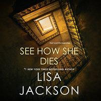 See How She Dies - Lisa Jackson