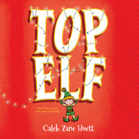 Top Elf - Caleb Zane Huett