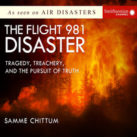 The Flight 981 Disaster - Tragedy, Treachery, and the Pursuit of Truth - Samme Chittum