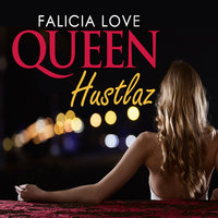 Queen Hustlaz - Falicia Love