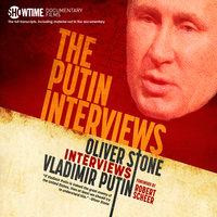 The Putin Interviews - Oliver Stone Interviews Vladimir Putin - Oliver Stone