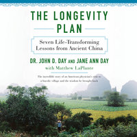 The Longevity Plan - Seven Life-Transforming Lessons from Ancient China - Dr. John Day