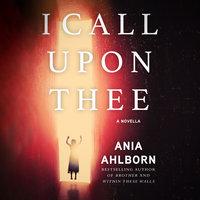 I Call Upon Thee - Ania Ahlborn