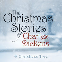 A Christmas Tree - Charles Dickens