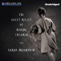 The Sweet Relief of Missing Children - Sarah Braunstein