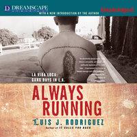 Always Running - La Vida Loca - Gang Days in L.A. - Luis J. Rodriguez