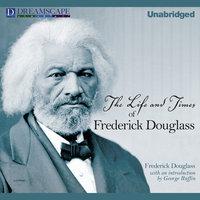 The Life and Times of Frederick Douglass - Frederick Douglass
