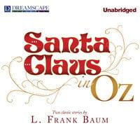 Santa Claus in Oz - L. Frank Baum