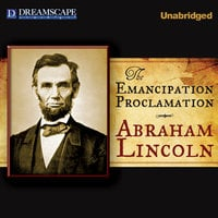 The Emancipation Proclamation - Abraham Lincoln