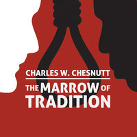 The Marrow of Tradition - Charles Waddell Chesnutt