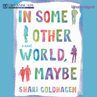 In Some Other World, Maybe - Shari Goldhagen