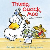 Thump, Quack, Moo - Doreen Cronin