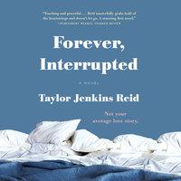Forever, Interrupted - Taylor Jenkins Reid