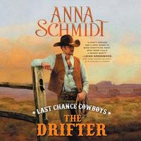 Last Chance Cowboys - The Drifter - Anna Schmidt