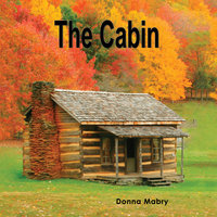 The Cabin - Donna Mabry